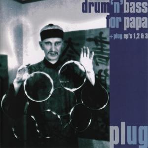 Plug Drum n Bass for papa